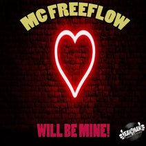 MC Freeflow - Will Be Mine!