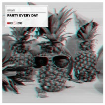 Hawk - Party Every Day
