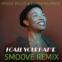 Smoove, Nicole Willis, Banda Palomita - I Call Your Name Smoove Remix (feat. Banda Palomita)