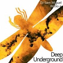 Dj Sam Miguel, Wicks-E - Deep Underground