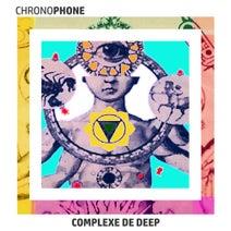 Chronophone - Complexe de Deep