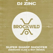 DJ Zinc, Bot, Genghis Clan - Super Sharp Shooter (Genghis Clan & BOT Remix)