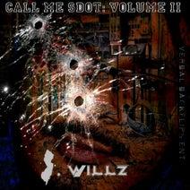 S. Willz, Staxzsz, Alex Alroy, Vaughn, Dolo - Call Me SDot, Vol. II