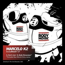Body Movin' EP [Anarchy In The Funk] :: Beatport