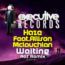 Haze, AOS, Allison McLauchlan - Waiting (Aos Remix)