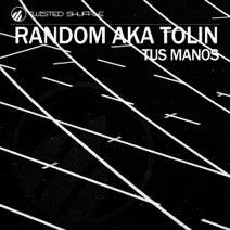Random AKA Tolin - Tus Manos