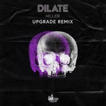 Upgrade, Dj Dilate - Killer (Upgrade Remix)