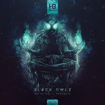 Bl4ck Owlz - Watch Dis / Pressure