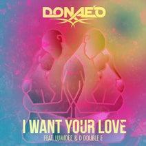 Donae'O - I Want Your Love (feat. Lumidee, D Double E)