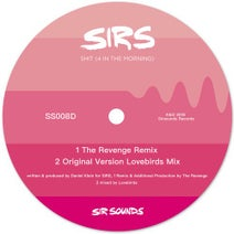 The Revenge, SIRS, Lovebirds - S*** (4 in the Morning)