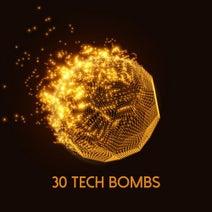 Will Konen, Zirax, Lee, AwZomo, Rodri Estevez, Plamen Deejay, Ricardo Trueba, Astra Teck, Maik B, Kryform, Axtek, Ferum, Ricardo Galindo, wHispeRer, Danley, Scraperz Noise, Tim Winsey, Alvaro Pastore, Gottlieb, Strobetech, Diatek, Alex Sounds, Daniel Convers, DJ Care, Xtramol, Futurisme, Etai Tarazi, Lee - 30 Tech Bombs