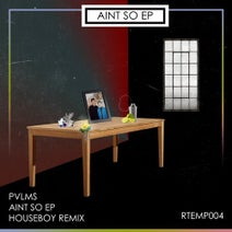PVLMS, Houseboy (US) - Ain't So