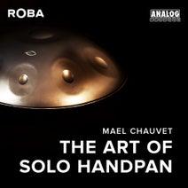 Mael Chauvet - The Art Of Solo Handpan