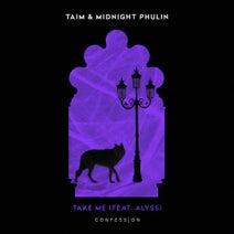 Taim, Alyss, Midnight Phulin - Take Me (feat. Alyss)