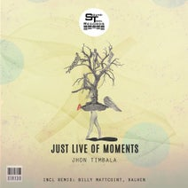 Jhon Timbala, Billy Mattcoint, Valhen - Just Live Of Moments