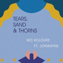 Mo Kolours, Jonwayne - Tears, Sand & Thorns (feat. Jonwayne)