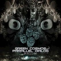 Green Cosmos, Parallel Dialog - Massai