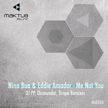 Eddie Amador, Nino Bua, DJ PP, Oozeundat, Dropa - Me Not You