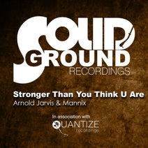 Arnold Jarvis, Mannix, H@k - Stronger Than You Think U Are