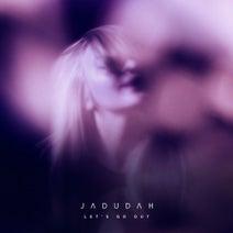 Jadudah - Let's Go Out