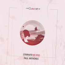 Starkato, Paul Anthonee - We Rise