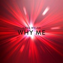 Greg Welsh - Why Me