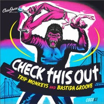 Bastida Groove, Trip Monkeys - Check This Out