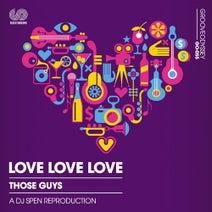 DJ Spen, Those Guys - Love Love Love (Dj Spen's Reproduction)