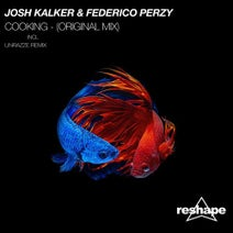 Federico Perzy, Josh Kalker, Unrazze - Cooking