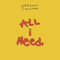 Dirty South - All I Need (Extended)