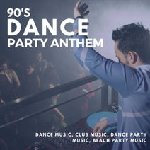90's Dance Party Anthem (Dance Music, Club Music, Dance