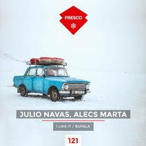 Julio Navas, Alecs Marta - I Like It / Bufala