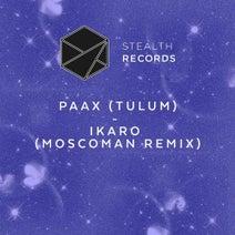 Moscoman, PAAX (Tulum) - Ikaro - Moscoman Remix