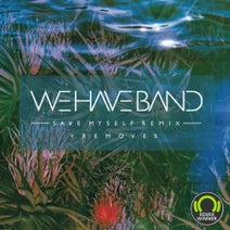 We Have Band, Concretewall - Save Myself Remix + Removes