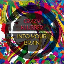 Crazy Klubber - Into Your Brain
