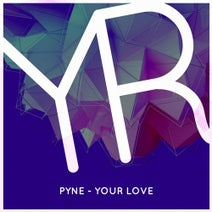 Pyne - Your Love