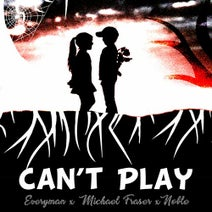 Everyman, Michael Fraser, MJ Noble - Can't Play