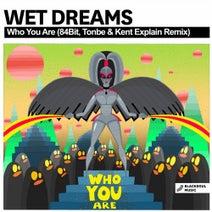 Wet Dreams, 84Bit, Tonbe, Kent Explain - Who You Are