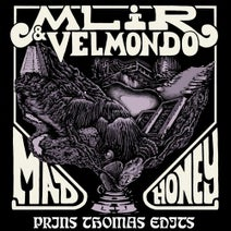 Prins Thomas, MLiR, Velmondo - Mad Honey (Prins Thomas Edits)