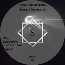 Digital Sound System, Erik Erixon, Mastrantonio, Shørt - Swish in Service _EP