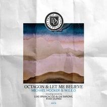Michael Hooker, M.E.E.O, Gai Barone, Luke Brancaccio, Ryan Dupree - Octagon & Let Me Believe