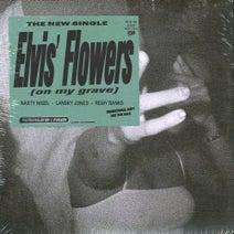 World's Fair, Remy Banks, Nasty Nigel, Lansky Jones - Elvis' Flowers (on my grave)