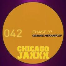 Fhase 87 - Orange Mekanik