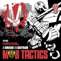 Mob Tactics - Dredd / Outrun