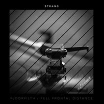 Strano - Floorfilth/Full Frontal Distance