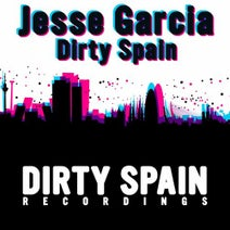 Jesse Garcia, Alex Moreno, Jungo, D Rashid, T Tommy - Dirty Spain