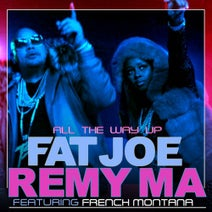 Fat Joe - All The Way Up (feat. French Montana) - Single