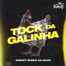Andopy Skinny Da Gucci - Tock Da Galinha