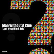 Man Without A Clue - Lost Myself In a Trip