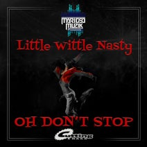 Marioso, Little Wittle Nasty - Oh Don't Stop
